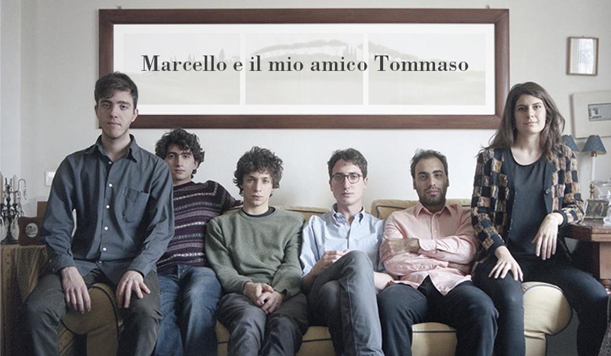 Marcello e il mio amico Tommaso