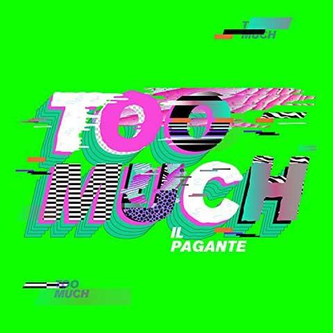 copertina-Too-Much-Il-Pagante