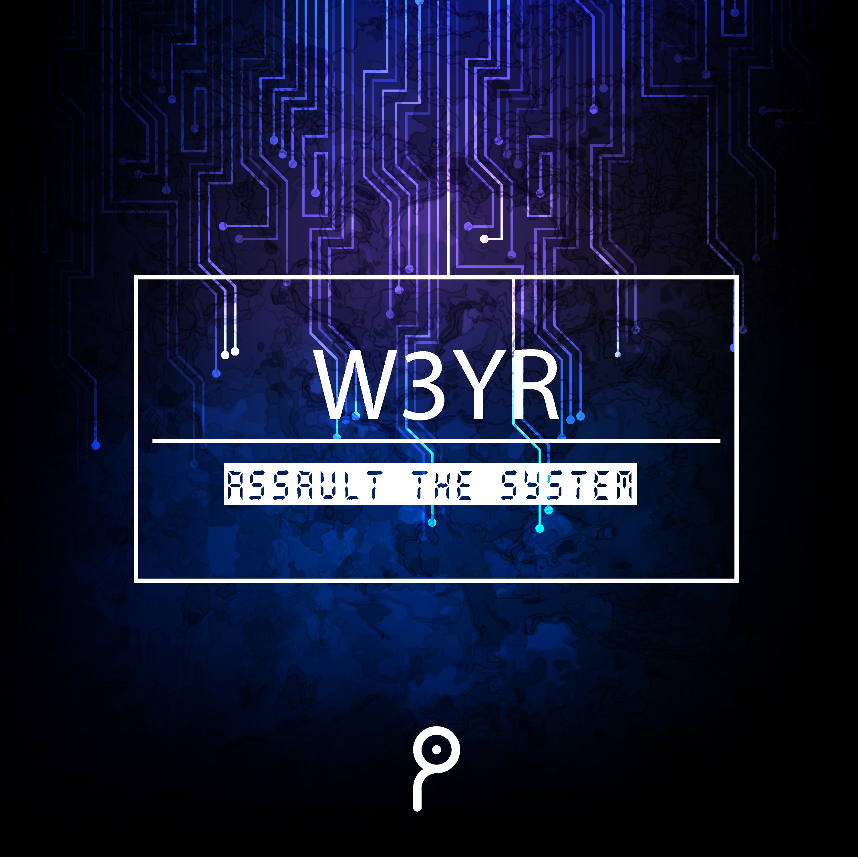 W3YR - ASSAULT THE SYSTEM EP