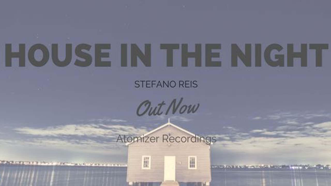 """Stefano Reis – La premiere del nuovo singolo """"House In The Night"""""""