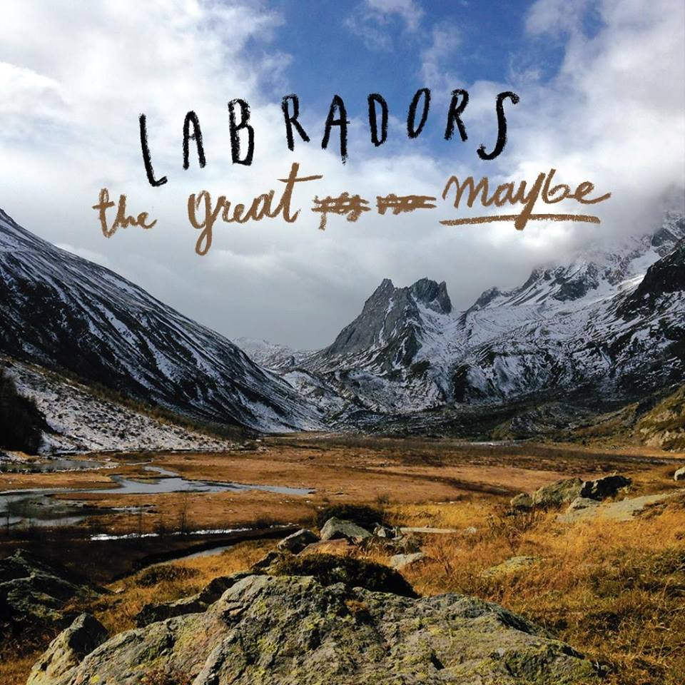 The Great Maybe dei Labradors
