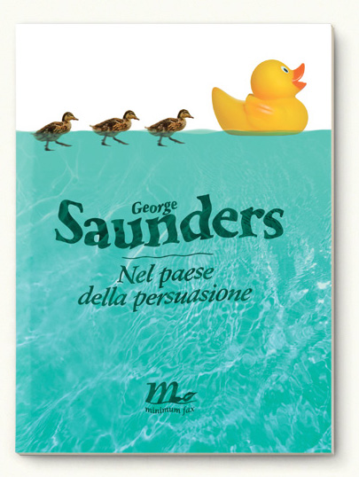 Copertina di Nel paese della persuasione di George Saunders a cura di Riccardo Falcinelli