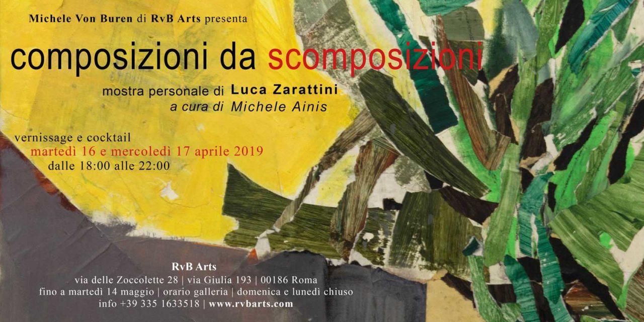 Composizioni da scomposizioni – La mostra personale di Luca Zarattini
