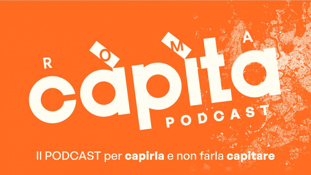 Roma capita – Il podcast sulle elezioni